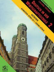 DEUTSCH IN DER WIRTSCHAFTSSCHULE 2 : udžbenik njemačkog jezika za 2. razred ekonomskih škola : 7. godina učenja