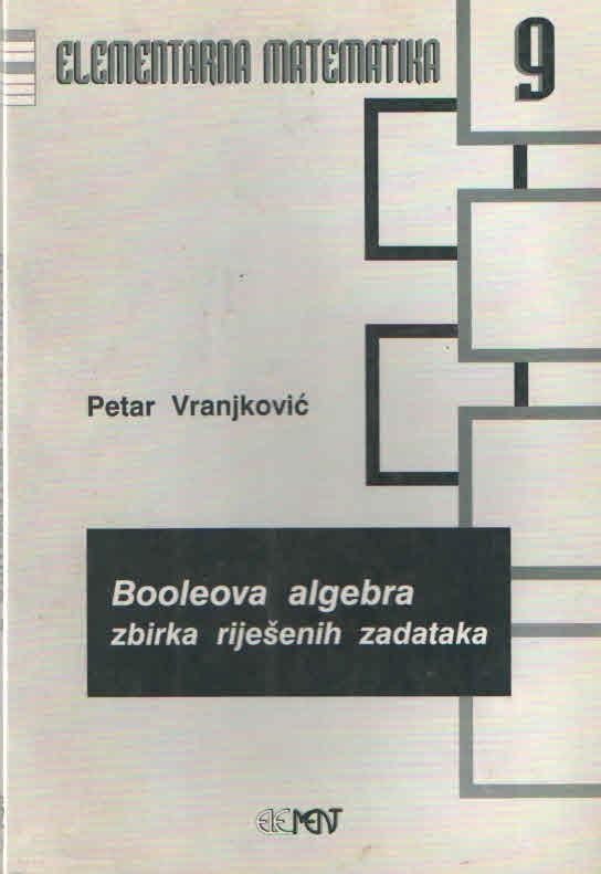 Booleova algebra - zbirka riješenih zadataka