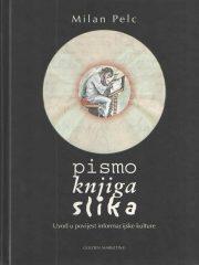 Pismo - knjiga - slika: Uvod u povijest informacijske kulture