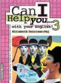 CAN I HELP YOU…WITH YOUR ENGLISH? 3 : udžbenik engleskog jezika za 3. razred srednje strukovne škole : 8. godina učenja