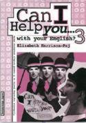 CAN I HELP YOU…WITH YOUR ENGLISH? 3 : radna bilježnica iz engleskog jezika za 3. razred srednje strukovne škole : 8. godina učenja