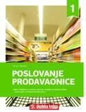 POSLOVANJE PRODAVAONICE : radna bilježnica u prvom  razredu srednjih strukovnih škola za zanimanje prodavač/prodavačica