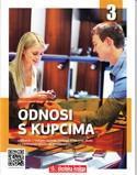 ODNOSI S KUPCIMA : udžbenik za 3. razred srednje strukovne škole za zanimanje prodavač/prodavačica