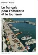 LE FRANCAIS POUR L'HOTELLERIE ET LE TOURISME : udžbenik francuskog jezika za ugostiteljsko-hotelijersku struku