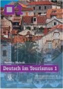DEUTSCH IM TOURISMUS 1 : udžbenik njemačkog jezika za 3. razred hotelijersko-turističkih škola : 3. godina učenja
