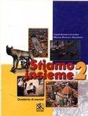STIAMO INSIEME 2 : radna bilježnica talijasnkog jezika za 2. razred srednje škole : 2. godina učenja