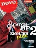 CATCH UP WITH YOUR ENGLISH PLUS : radna bilježnica 2 iz engleskog jezika za 2. razred strukovnih škola : 7. godina učenja