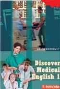 DISCOVER MEDICAL ENGLISH 1 : udžbenik engleskog jezika s CD-om za 3. razred medicinske škole : 8. godina učenja