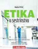 ETIKA U SESTRINSTVU : udžbenik za 3. razred medicinske škole za zanimanje medicinska sestra opće njege/medicinski tehničar opće njege
