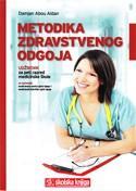 METODIKA ZDRAVSTVENOG ODGOJA : udžbenik u petom razredu medicinske škole za zanimanje medicinska sestra opće njege/medicinski tehničar opće njege