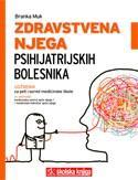ZDRAVSTVENA NJEGA PSIHIJATRIJSKIH BOLESNIKA : udžbenik u petom razredu medicinske škole za zanimanje medicinska sestra opće njege/medicinski tehničar opće njege