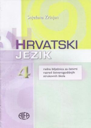 HRVATSKI JEZIK 4 : radna bilježnica uz udžbenik za 4. razred četverogodišnjih strukovnih škola