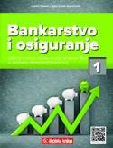 BANKARSTVO I OSIGURANJE 1 : udžbenik za 3. razred srednje škole za zanimanje ekonomist/ekonomistica
