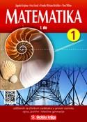 MATEMATIKA 1 - 1. DIO : udžbenik matematike sa zbirkom zadataka i višemedijskim nastavnim materijalima u prvom razredu opće
