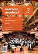 GLAZBENA UMJETNOST 3 : udžbenik glazbene umjetnosti s višemedijskim nastavnim materijalima na 3 CD-a u trećem razredu gimnazije