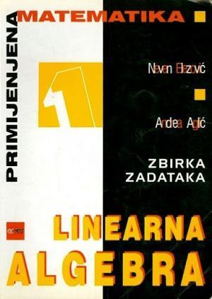 Linearna algebra 1: zbirka zadataka
