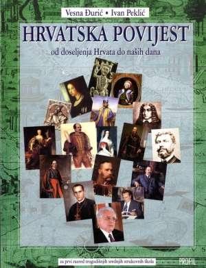 HRVATSKA POVIJEST : od doseljenja Hrvata do naših dana : udžbenik povijesti za 1. razred trogodišnjih srednjih strukovnih škola