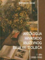 Antologija hrvatskog književnog eseja XX. stoljeća 1-2