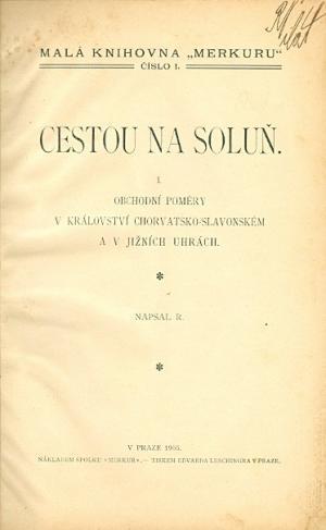 Cestou na Soluň: obchodní poměry v království chorvstsko-slavonském a v jižních uhrách