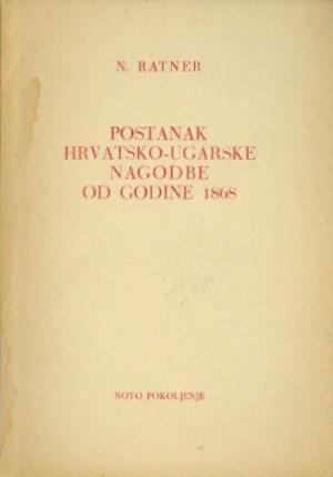 Postanak Hrvatsko-Ugarske nagodbe od godine 1868
