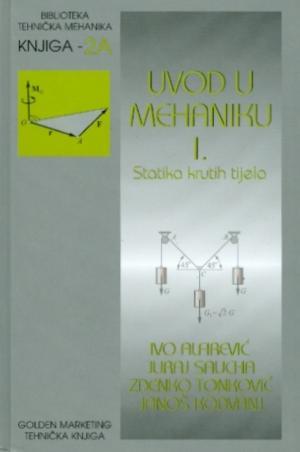 Uvod u mehaniku I.: Statika krutih tijela