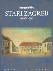 Stari Zagreb: Gradec i Grič