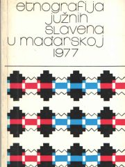Etnografija Južnih Slavena u Mađarskoj 1977.