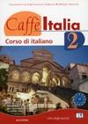 CAFFE ITALIA 2 : radna bilježnica iz talijanskog jezika za 2. razred gimnazija i 4-godišnjih strukovnih škola