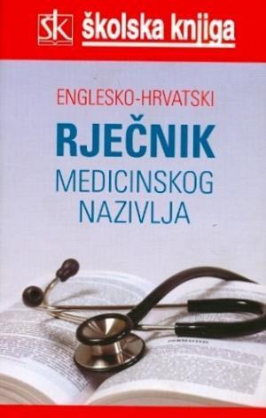 Englesko-hrvatski rječnik medicinskog nazivlja