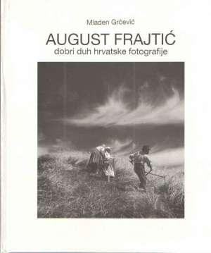 August Frajtić dobri duh hrvatske fotografije