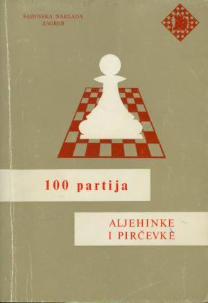 100 partija Aljehinke i Pirčevke