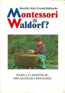 Montessori ili Waldorf?: knjiga za roditelje