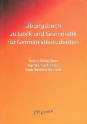 ÜBUNGSBUCH ZU LEXIK UND GRAMMATIK FÜR GERMANISTIKSTUDENTEN