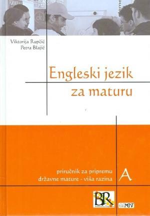 Engleski jezik za maturu: priručnik za pripremu državne mature - viša razina