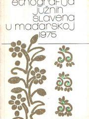 Etnografija Južnih Slavena u Mađarskoj 1975.