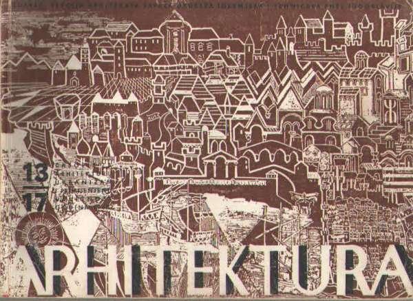 Arhitektura – časopis za arhitekturu… broj 13-17
