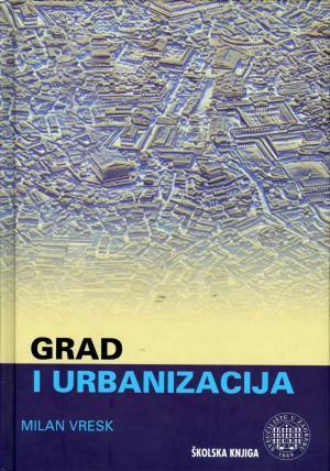 Grad i urbanizacija