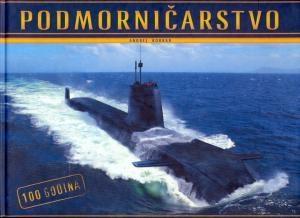 Podmorničarstvo: 100 godina