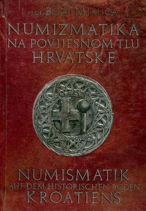 Numizmatika na povijesnom tlu Hrvatske