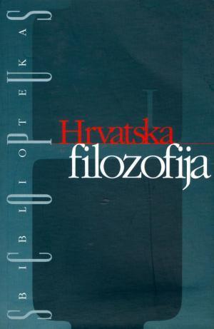 Hrvatska filozofija 1: Studije i odabrani tekstovi