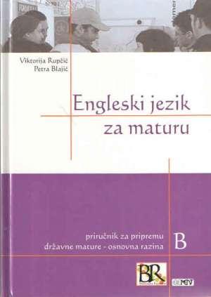Engleski jezik za maturu: priručnik za pripremu državne mature - osnovna razina B