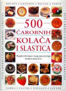 500 čarobnih kolača i slastica