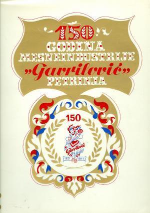 """150 godina mesne industrije """"Gavrilović"""""""