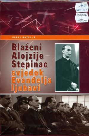 Blaženi Alojzije Stepinac - svjedok Evanđelja ljubavi 1-3