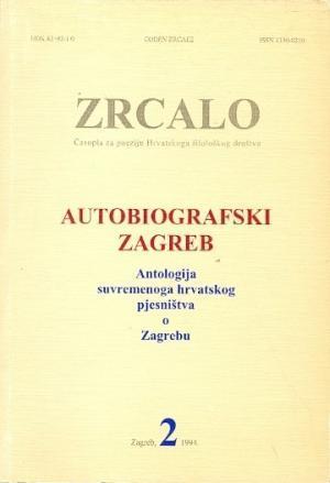Autobiografski Zagreb: Antologija suvremenoga hrvatskoga pjesništva o Zagrebu