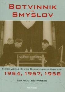 Botvinnik - Smyslov: Three World chess championship matches: 1954