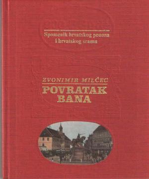 Povratak Bana (spomenik hrvatskog ponosa i hrvatskog srama)