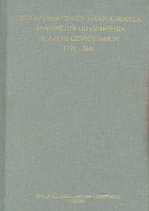 Biogradska glagoljska madrikula bratovštine od Uznesenja Blažene Djevice Marije 1720.-1841.