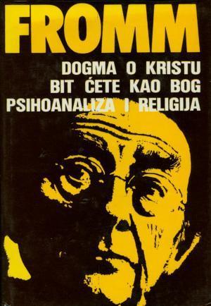 Dogma o Kristu; Bit ćete kao Bog; Psihoanaliza i religija