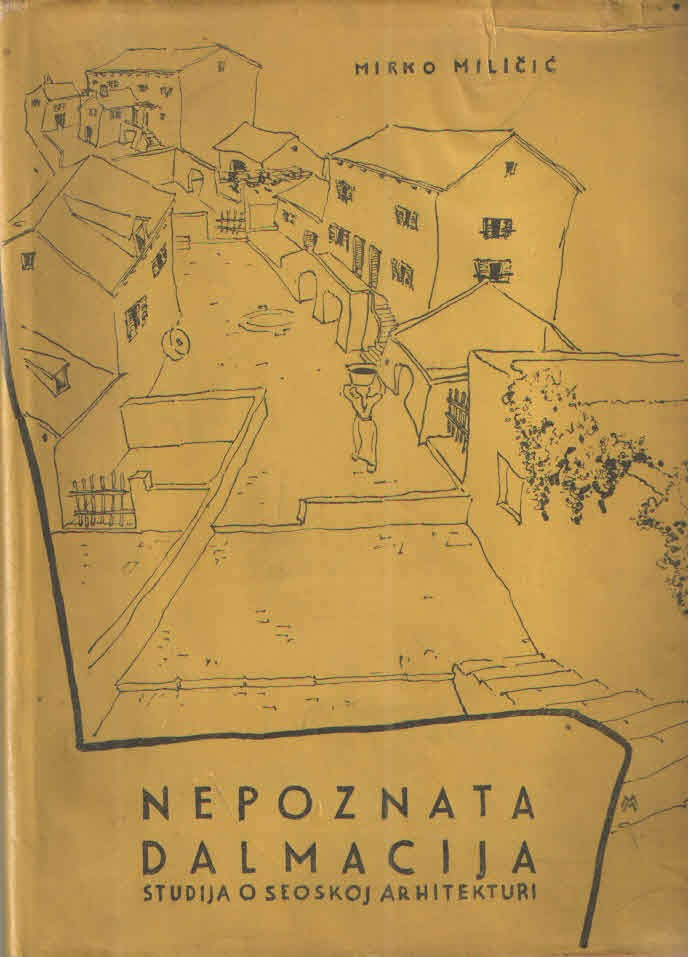 Nepoznata Dalmacija - Studija o seoskoj arhitekturi